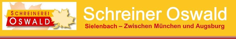 Schreinerei Oswald in Sielenbach zwischen München und Augburg